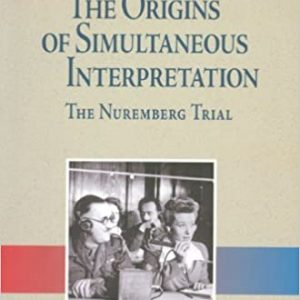 THE ORIGINS OF SIMULTANEOUS INTERPRETATION