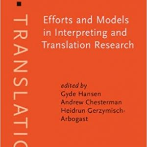 Efforts and Models in Interpreting and Translation Research