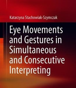 Eye Movements and Gestures in Simultaneous and Consecutive Interpreting